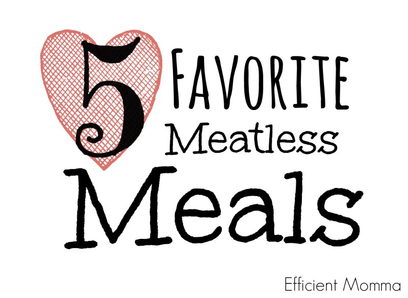 Five Favorite Meatless Meals