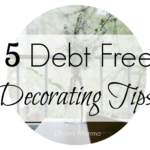 5 Debt Free Decorating Tips