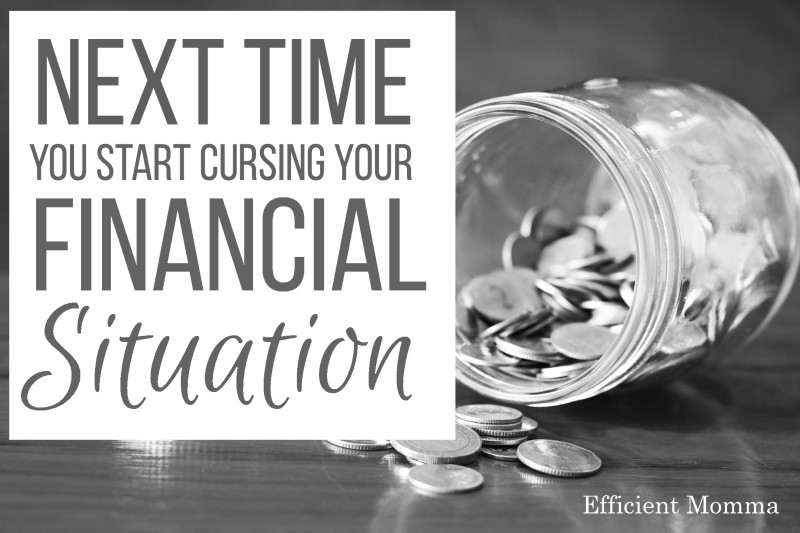 Next Time You Start Cursing Your Financial Situation