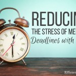 Reducing the Stress of Meeting Deadlines with Kids