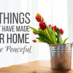 5 Things that Have Made Our Home More Peaceful